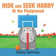 HIDE AND SEEK HARRY AT THE PLAYGROUND by Kenny Harrison