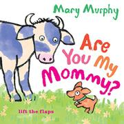 ARE YOU MY MOMMY? by Mary Murphy