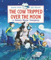 THE COW TRIPPED OVER THE MOON by Jeanne Willis