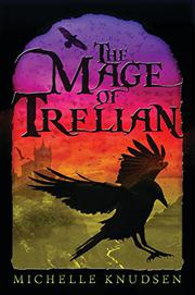 THE MAGE OF TRELIAN by Michelle Knudsen