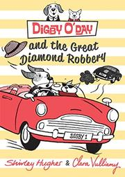 DIGBY O'DAY AND THE GREAT DIAMOND ROBBERY by Shirley  Hughes