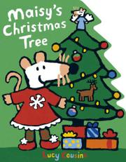MAISY'S CHRISTMAS TREE by Lucy Cousins