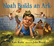 NOAH BUILDS AN ARK by Kate Banks