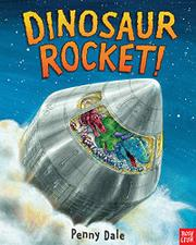DINOSAUR ROCKET! by Penny Dale