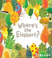 WHERE'S THE ELEPHANT? by Barroux