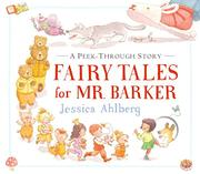 FAIRY TALES FOR MR. BARKER by Jessica Ahlberg
