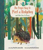 THE PROPER WAY TO MEET A HEDGEHOG by Paul B. Janeczko