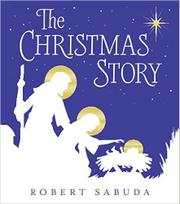 THE CHRISTMAS STORY by Robert Sabuda