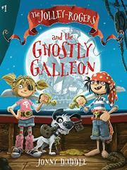 THE JOLLEY-ROGERS AND THE GHOSTLY GALLEON by Jonny Duddle