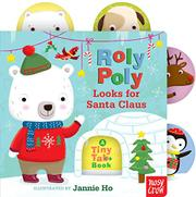 ROLY POLY LOOKS FOR SANTA CLAUS by Nosy Crow