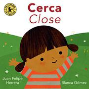 CERCA / <i>CLOSE</i> by Juan Felipe Herrera