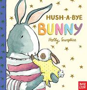 HUSH-A-BYE BUNNY by Nosy Crow