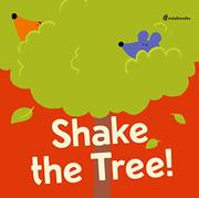 SHAKE THE TREE! by Chiara Vignocchi
