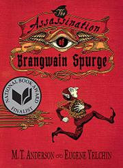 THE ASSASSINATION OF BRANGWAIN SPURGE by M.T. Anderson