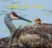 HELLO, I'M HERE! by Helen Frost