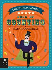 THE WORLD-FAMOUS BOOK OF COUNTING by Sarah Goodreau