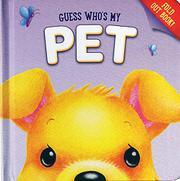 GUESS WHO'S MY PET by Sarah Mummé