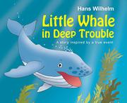 LITTLE WHALE IN DEEP TROUBLE by Hans Wilhelm
