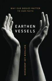 EARTHEN VESSELS by Matthew Lee Anderson