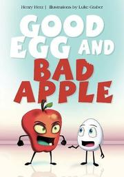 GOOD EGG AND BAD APPLE by Henry Herz