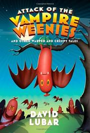 ATTACK OF THE VAMPIRE WEENIES by David Lubar