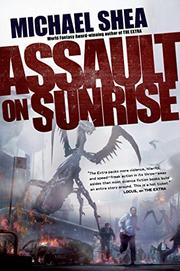 ASSAULT ON SUNRISE by Michael Shea