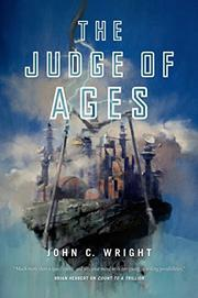THE JUDGE OF AGES by John C. Wright