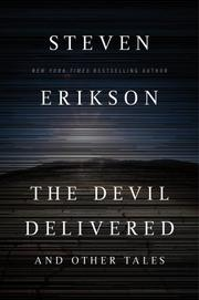 THE DEVIL DELIVERED by Steven Erikson