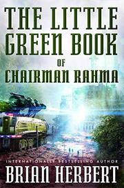 THE LITTLE GREEN BOOK OF CHAIRMAN RAHMA by Brian Herbert