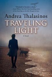 TRAVELING LIGHT by Andrea Thalasinos