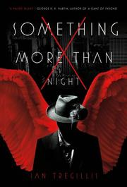 SOMETHING MORE THAN NIGHT by Ian Tregillis