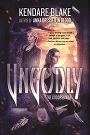 UNGODLY by Kendare Blake