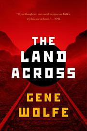 THE LAND ACROSS by Gene Wolfe