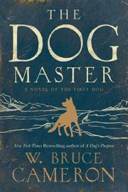 THE DOG MASTER by W. Bruce Cameron