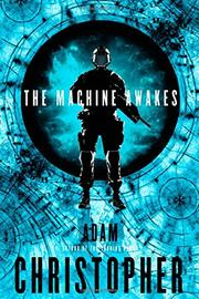 THE MACHINE AWAKES by Adam Christopher