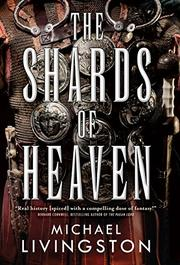 THE SHARDS OF HEAVEN by Michael Livingston