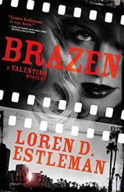 BRAZEN by Loren D. Estleman