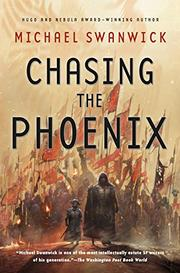 CHASING THE PHOENIX by Michael Swanwick