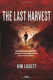 THE LAST HARVEST by Kim Liggett