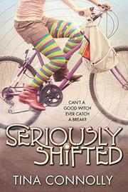 SERIOUSLY SHIFTED by Tina Connolly