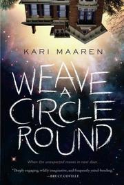 WEAVE A CIRCLE ROUND by Kari Maaren