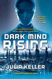 DARK MIND RISING by Julia Keller