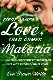 Cover art for FIRST COMES LOVE, THEN COMES MALARIA