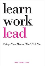 LEARN, WORK, LEAD by Terri Tierney Clark