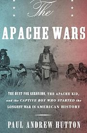 THE APACHE WARS by Paul Andrew Hutton