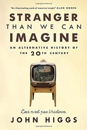 STRANGER THAN WE CAN IMAGINE by John Higgs