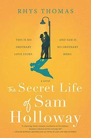 THE SECRET LIFE OF SAM HOLLOWAY by Rhys Thomas