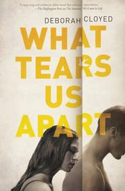 WHAT TEARS US APART by Deborah Cloyed