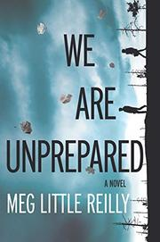 WE ARE UNPREPARED by Meg Little Reilly