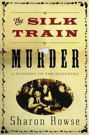 THE SILK TRAIN MURDER by Sharon Rowse